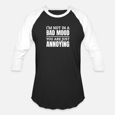 Fuck Annoyed Don't annoy me! Stressed Annoying People Mood - Baseball T-Shirt