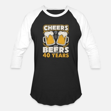 40 Mothers Funny Cheers And Beers To 40 Years Funny Birthday Gift - Baseball T-Shirt
