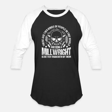 88de3d386 Millwright Funny Two Types of People Millwright Technician Engineer -  Unisex Baseball T-Shirt