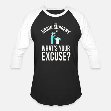 F Cancer Funny - i had brain surgery what's your excuse f - Unisex Baseball T-Shirt