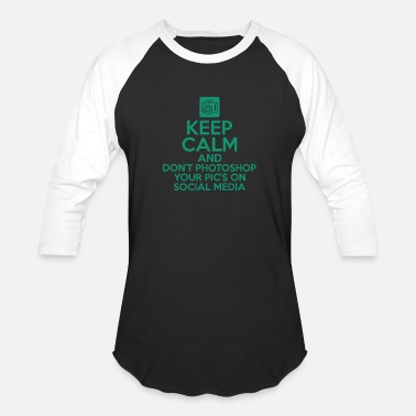 Photoshop Keep calm and don't photoshop your pic's gift - Unisex Baseball T-Shirt