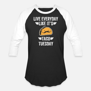 I Like Tacos Taco - Live everyday Like it's taco tuesday - Baseball T-Shirt