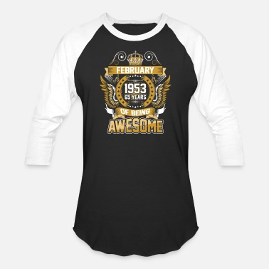 February 1953 February 1953 65 Years Of Being Awesome - Baseball T-Shirt