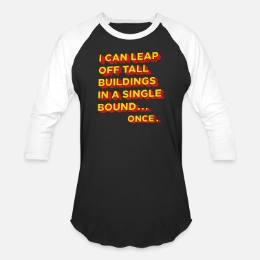 Bound Tall Buildings In A Single Bound - Unisex Baseball T-Shirt