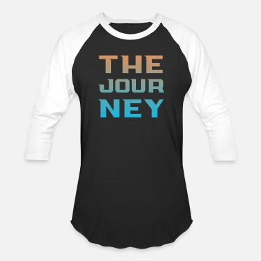 Journey the journey - Unisex Baseball T-Shirt