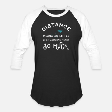 Long Best Long Distance Relationships Design - Unisex Baseball T-Shirt