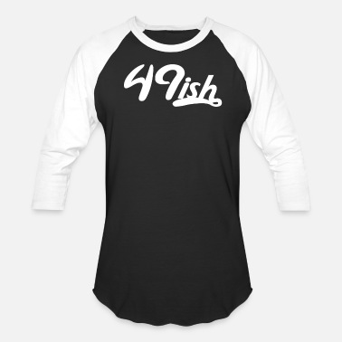 Old 49ish Funny 50 Years Old 50th Birthday - Baseball T-Shirt