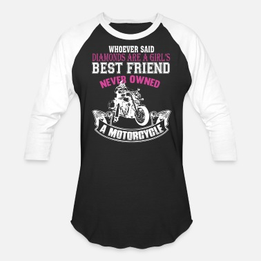 Girl's Best Friend Never Owned A Motorcycle TShirt - Unisex Baseball T-Shirt