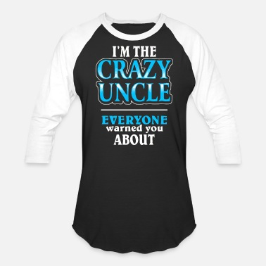Crazy Uncle I'm the crazy Uncle - Unisex Baseball T-Shirt