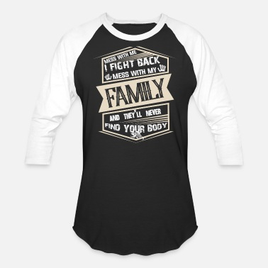 Fight Mess With My Family T Shirt - Unisex Baseball T-Shirt