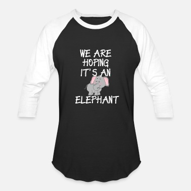 Elephant Apparel Funny Pregnant Design We Hope It's An Elephant - Baseball T-Shirt