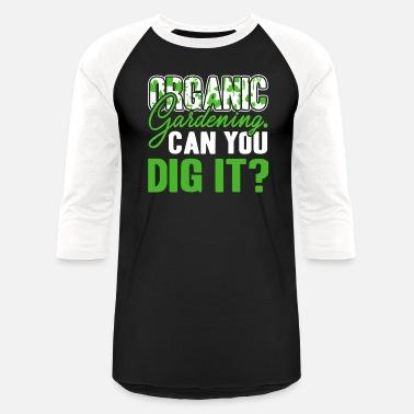 c3f4d7cfa3 Organic Gardening Organic Gardening Shirt - Unisex Baseball T-Shirt