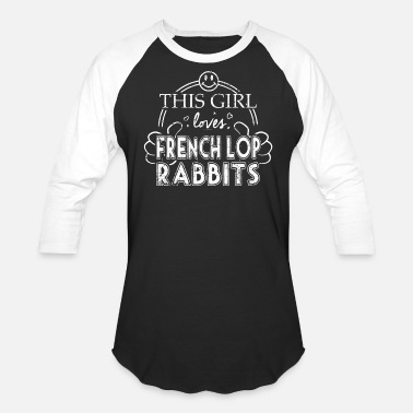 The House Bunny Girl Loves French Lop Rabbits Pet House Rabbit Pet Bunny - Unisex Baseball T-Shirt