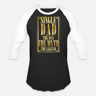 For Single Dad Single Dad - Baseball T-Shirt