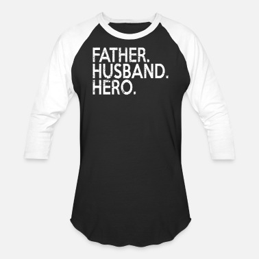Fathers Day Fathers Day Father. Husband. Hero - Unisex Baseball T-Shirt