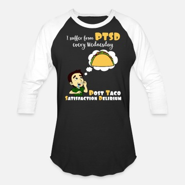 Everyday Wednesday PTSD Sufferer Every Wednesday Tacos - Baseball T-Shirt