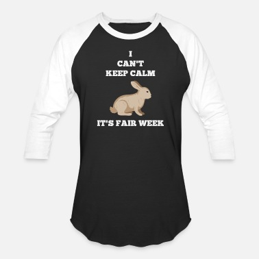 Show Rabbit Rabbit I Can't Keep Calm Fair Week Country State Show - Unisex Baseball T-Shirt