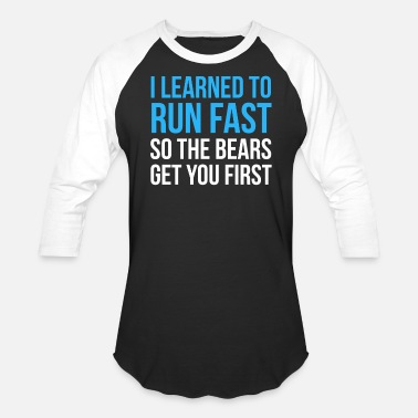 Outlaw Country Running Design I Learned To Run Fast So The Bears Get You First Cross Country Fitness Funny Gift - Unisex Baseball T-Shirt