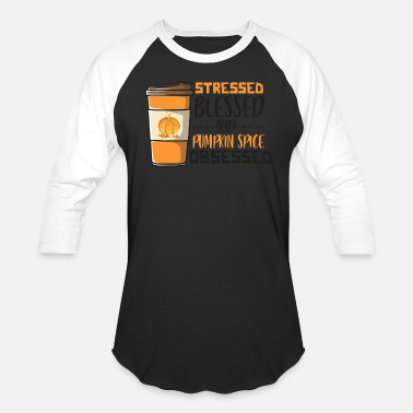 Urinal Stressed Blessed and Pumpkin Spice Obsessed Fall Drink - Unisex Baseball T-Shirt