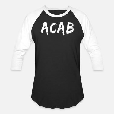 A.C.A.B. ACAB Design T-Shirt All Cops - Unisex Baseball T-Shirt