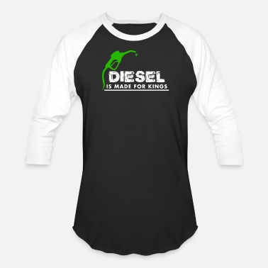 bab409ab2 Funny Diesel Power 4X4 Diesel Made for Kings - Unisex Baseball T-Shirt