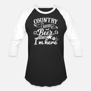 Music Country Music And Beer Shirt That's Why I'm Here - Baseball T-Shirt
