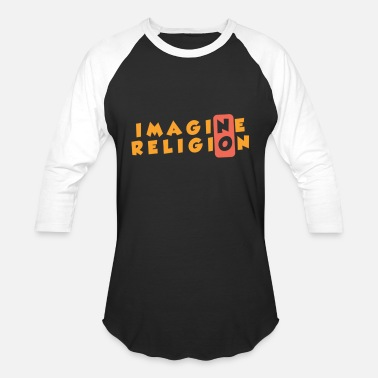 Religion Imagine No Religion Atheist Quote - Baseball T-Shirt