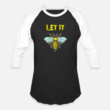 Bee Let It Bee Beekeeping Tee Shirt Bee Keeper Gift - Baseball T-Shirt