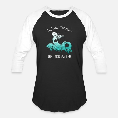 Just Add Water Instant Mermaid - Just Add Water - Unisex Baseball T-Shirt