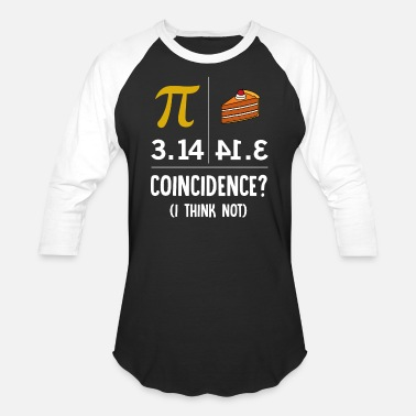 Equals 3 Pi Equals Pie For Pi Day Celebrated On 3 14 Shirt - Unisex Baseball T-Shirt