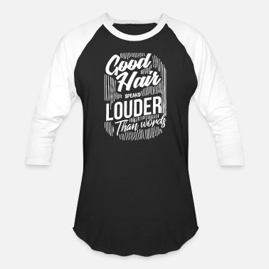 Curly Good Hair Speaks Louder Than Words Hairstylist - Unisex Baseball T-Shirt
