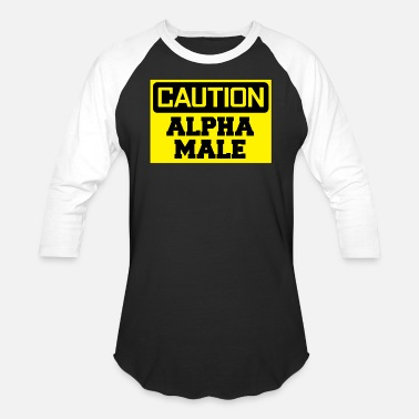 8f494f79c510 Alpha Male CAUTION: Alpah Male Design - Unisex Baseball T-Shirt