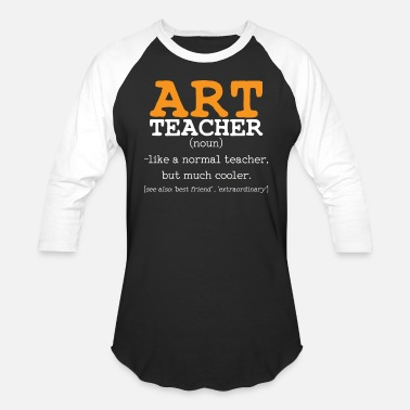 Art Teacher Art Teacher - Unisex Baseball T-Shirt