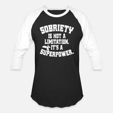 Anonymous Sobriety Is Not A Limitation It's A Superpower AA - Unisex Baseball T-Shirt