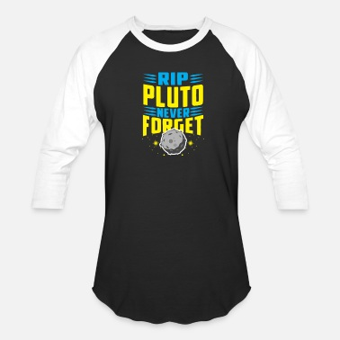 Planet Rip Pluto Never Forget the - Unisex Baseball T-Shirt