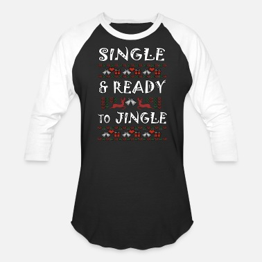 Single-and-ready-to-jingle single and ready to jingle for christmas - Baseball T-Shirt