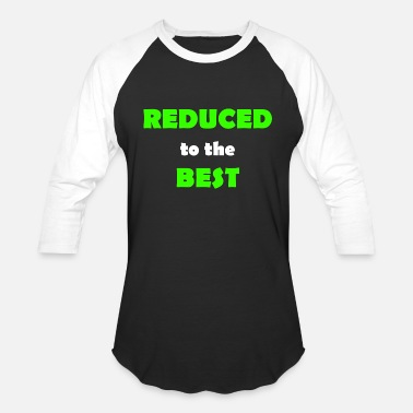 Reduced reduced to the best - Unisex Baseball T-Shirt
