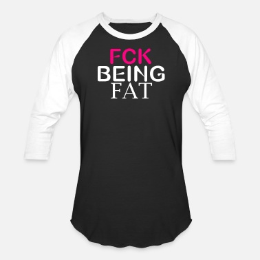 Fat fck being fat site - Unisex Baseball T-Shirt