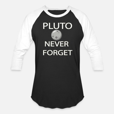 Remember Pluto never forget - Unisex Baseball T-Shirt