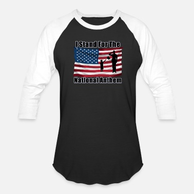 54e6bf2d0 Stand With The Anthem I Stand For the National Anthem - Unisex Baseball T -Shirt