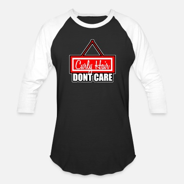 Curly Curly hair dont care - Baseball T-Shirt