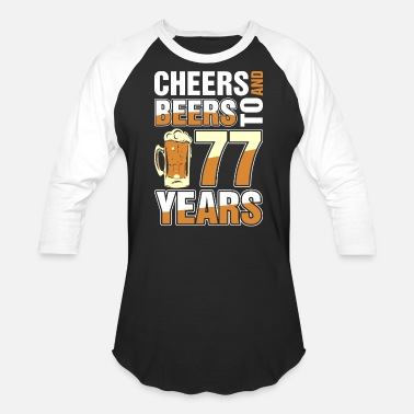 77 Years Cheers And Beers To 77 Years - Baseball T-Shirt
