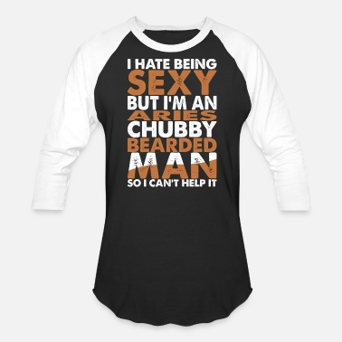 Fat Chubby Im An Aries Chubby Bearded Man - Unisex Baseball T-Shirt