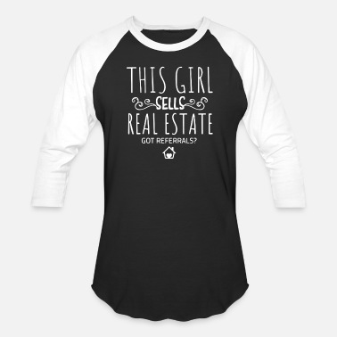 Real Estate this girl sells real esatate got referrals - Baseball T-Shirt