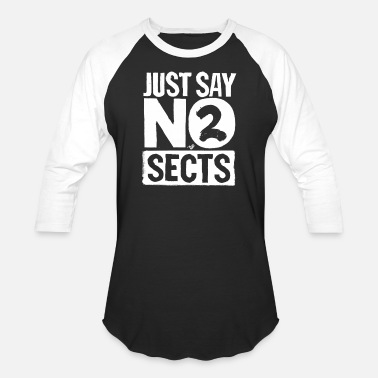 Sect just say NO 2 SECTS (wht) - Unisex Baseball T-Shirt
