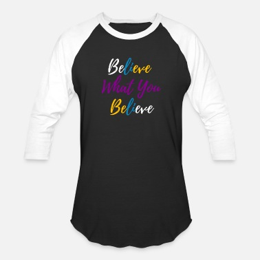 Blank Believe What You Believe - Baseball T-Shirt