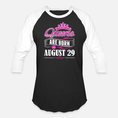 August 29 Queens are born on AUGUST 29 - Baseball T-Shirt