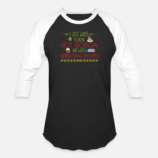 Christmas T-Shirts - Drink Hot Cocoa Watch Christmas Movies - Unisex Baseball T-Shirt black/white