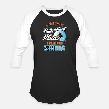 Skiing Retirement Retirement Plan On Skiing - Baseball T-Shirt
