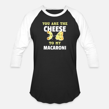 Cheese Cute You Are The Cheese To My Macaroni T-Shirt - Unisex Baseball T-Shirt